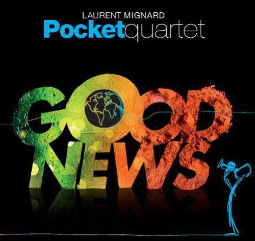 21 - Laurent Mignard pocket 4tet - Good News