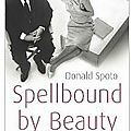 Spellbound by beauty, de donald spoto