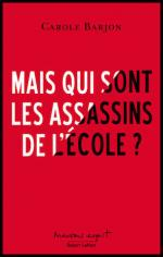 mais qui sont les assassins de l ecole