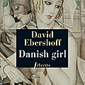 Danish girl - david ebershoff