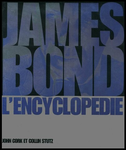 james bond l encyclopedie