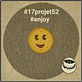 2 projet52 2017 - Enjoy