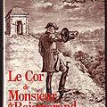 Le cor de monsieur de boismorand, souvenirs de chasse racontés à christian - rené chambe