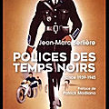 Polices des temps noirs - france 1939/1945 - jean marc berlière - editions perrin