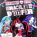 Bracelets d'enfer monster high
