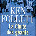 Ken follett- la chute des géants.
