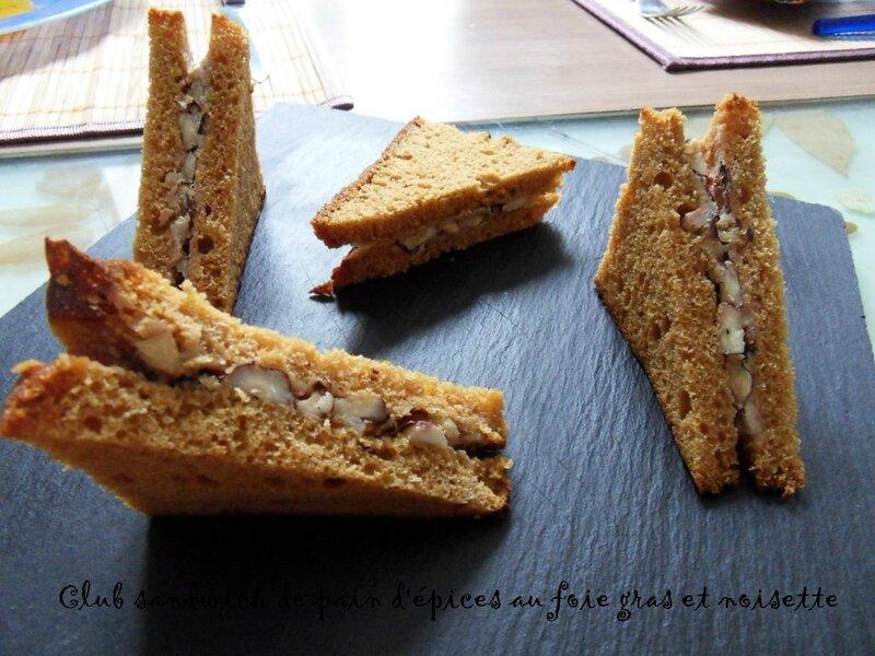 club sandwich de pain d'épices foie gras noisette