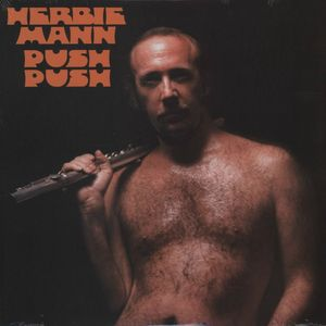 Herbie Mann - 1971 - Push Push (Embryo)