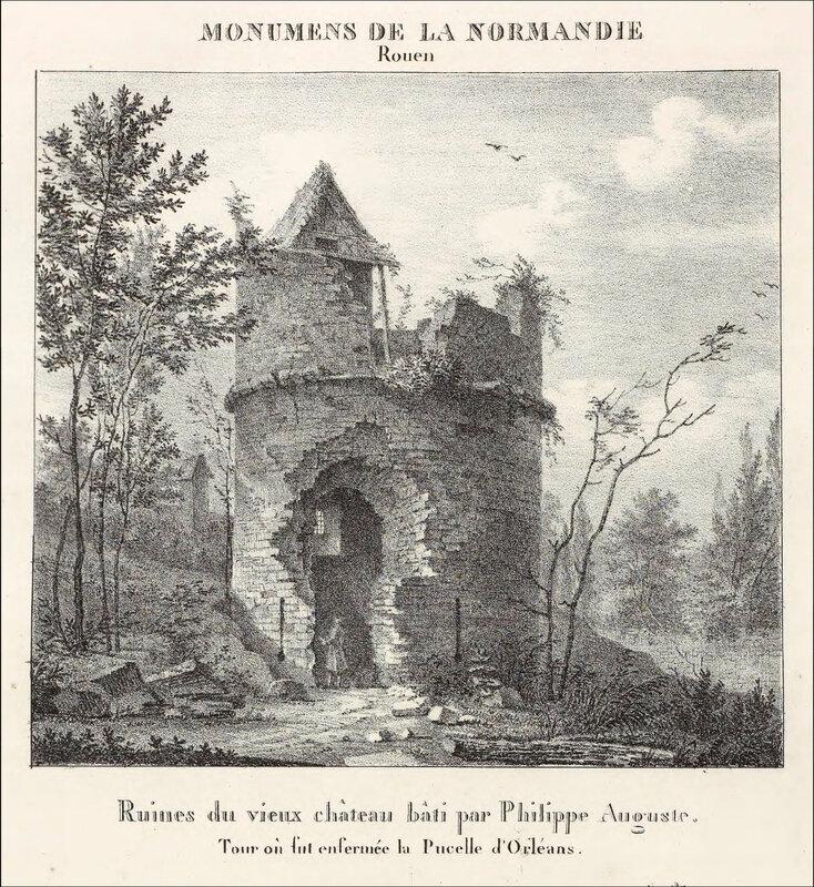 Rouen - Ruines du vieux château bâti par Philippe Auguste, Tour ou fut enfermée la Pucelle d'Orléans