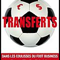 Transferts - dans les coulisses du foot business - marc roger - editions de l'archipel