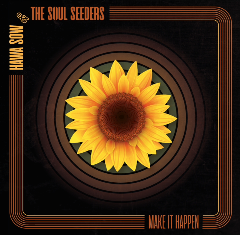 Hawa Sow & The Soul Seeders - Make It Happen (1)