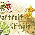 Un petit portrait chinois...