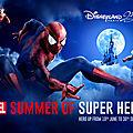 L'été des super-héros à disneyland !