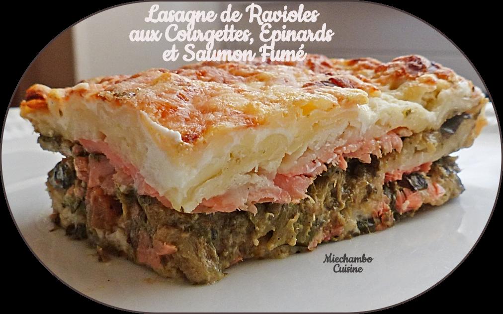 Lasagne de Ravioles de Romans, Courgettes, Epinards et Saumon Fumé