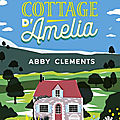 Le charmant cottage d'amelia, abby clements