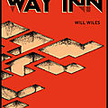 Way inn - will wiles - editions la volte