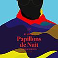 Macklemore, m. pokora, dionysos, dadju, lorenzo et les frangines, les 6 premiers noms du festival papillons de nuit 2020