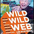 Wild wild web - les mystères du web - editions télémaque