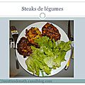 Steaks de légumes