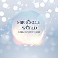 Mirrorcle world fait sa rétrospective 2017!