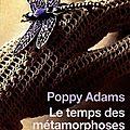Le temps des métamorphoses, de poppy adams