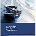 Tangvald - olivier kemeid