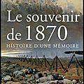 Le souvenir de 1870, histoire d'une memoire