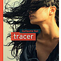 Tracer, de guillaume nail