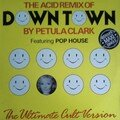 petula clarck - down town ( acid remix )