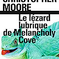Le lézard lubrique de melancholy cove - christopher moore