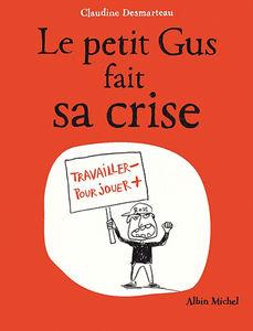 Le_petit_Gus_fait_sa_crise_de_Claudine_Desmarteau