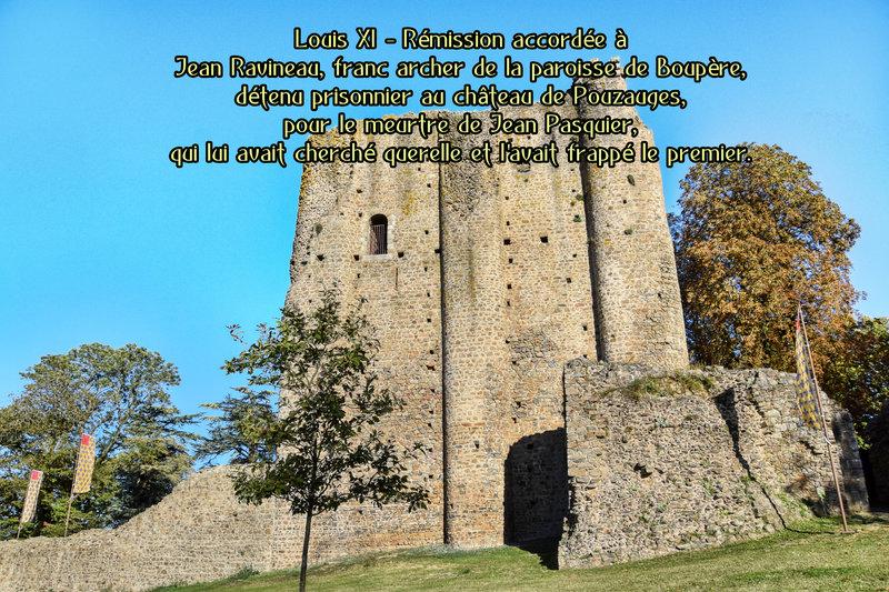 Louis XI Rémission accordée à Jean Ravineau, franc archer de la paroisse de Boupère, détenu prisonnier au château de Pouzauges, pour le meurtre de Jean Pasquier, qui lui avait cherché querelle et l'avait frappé le premier