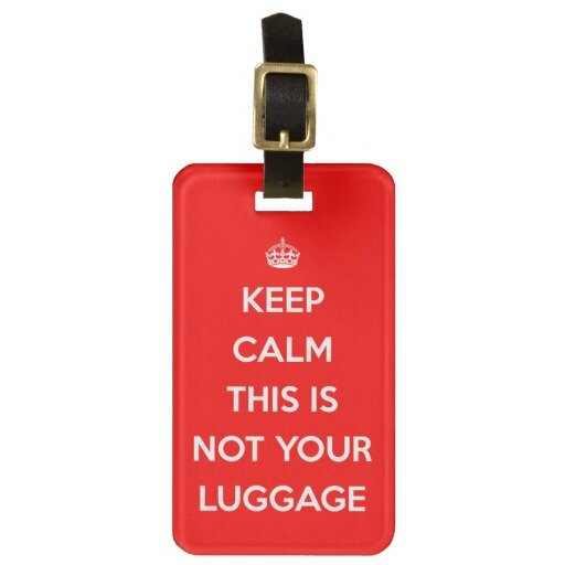 keep_calm_not_your_luggage_luggage_tag-r3527bc1f7e834a51a8b97969ade38875_fuygx_8byvr_512