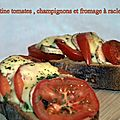 Tartine tomates , champignons et fromage à raclette