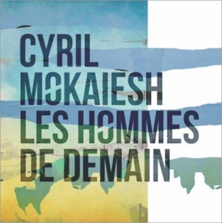 8190-cyril-mokaiesh-pochette-single-les-hommes-de-demain