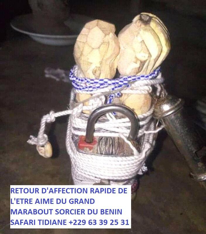 RETOUR D'AFFECTION RAPIDE DE L'ETRE AIME DU GRAND MAITRE MARABOUT SORCIER DU BENIN SAFARI TIDIANE