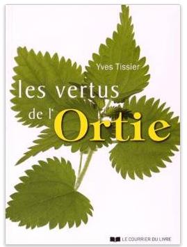 LES VERTUS DE L'ORTIE - YVES TISSIER - EDITIONS DE NOYELLES