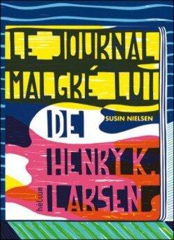 le-journal-malgre-lui-d-henry-k