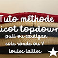 Tuto methode tricot topdown