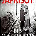 Les mal partis, roman de sébastien japrisot