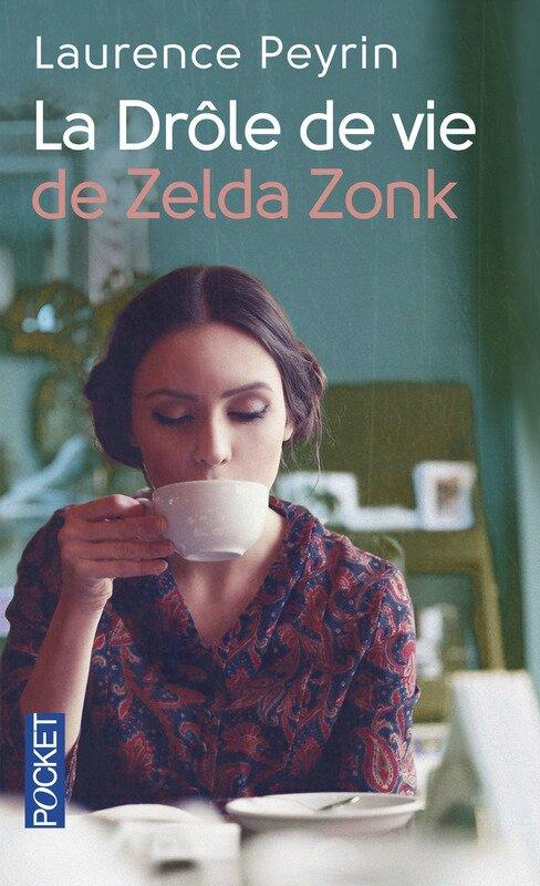 LA DRÔLE DE VIE DE ZELDA ZONK - Laurence PEYRIN