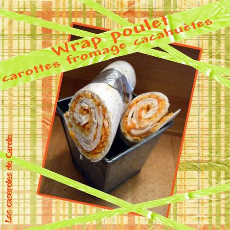 Wrap_poulet_carottes_fromage_cacahu_te__scrap_