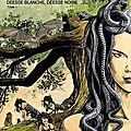 Déesse blanche, déesse noire Tome 1 de Servais