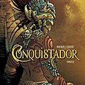 Conquistador - jean dufaux, philippe xavier