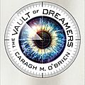 [cover reveal] the vault of dreamers de caragh m. o'brien