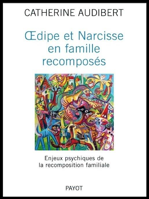 oedipe et narcisse en famille recomposes