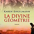 La divine géométrie – karen engelmann - rentrée littéraire 2013