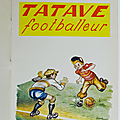 Livre ancien ... tatave footballeur *