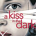 A kiss in the dark, de cat clarke
