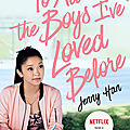 [film] to all the boys i've loved before